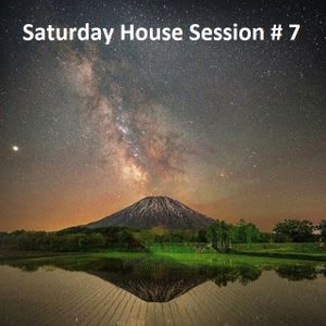 Saturday House Session # 7
