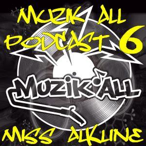 Muzik'all podcast #6 - dj Miss alKline