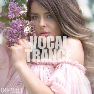 OM Project - Vocal Trance Mix 2019 Vol.11