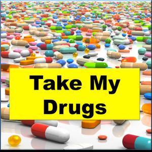 Take My Drugs