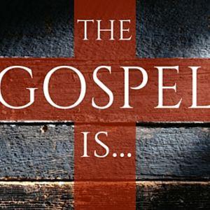 The Gospel Is...Sanctification (Audio)