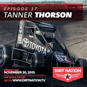 Episode 37 Tanner Thorson Sprint Car November 30, 2015