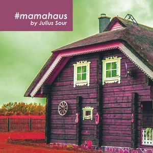 #mamahaus by Julius Sour