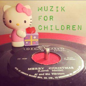MUZIK FOR CHILDREN