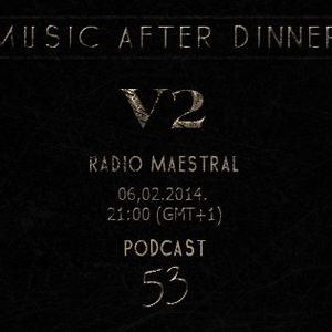 Music After Dinner Podcast 53