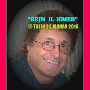 """'BEJN IL-HBIEB"""" MONDAY 25 JAN 2016"""