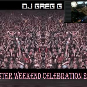 EASTER WEEKEND CELEBRATION 2016 -DJ GREG G
