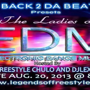 THE LADIES OF EDM WITH FREESTYLE CHULO AND DJ LEXX 8-20-13