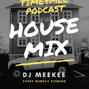 DJ MeeKee - Time4Mee Podcast_Episode007_House Mix #time4mee