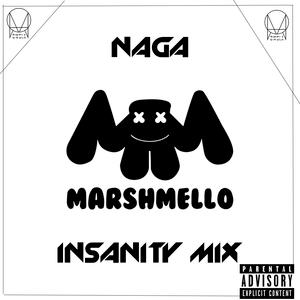NAGA - Marshmello INSANITY MIX #01