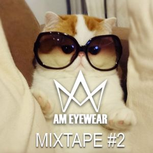 AM Eyewear Mixtape #2