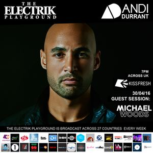 Electrik Playground 30/4/16 inc. Michael Woods Guest Session