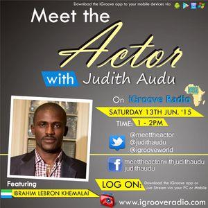 Meet The Actor with Judith Audu ft Ibrahim Lebron