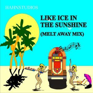 Like ice in the sunshine (melt away mix)