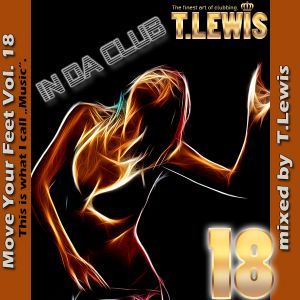 """Move Your Feet Vol. 18 - """"in da club""""  - by T. Lewis"""
