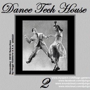UHGO! pres Dance! Tech House 2 (November 2010)