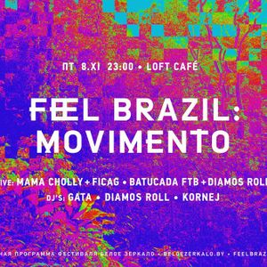 Brazil (specially for Feel Brazil: Movimento party)