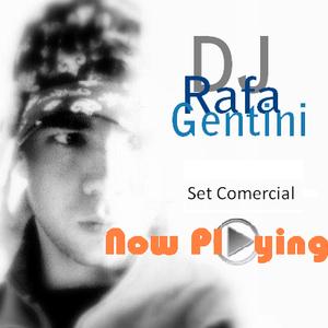 DJ Rafa Gentini - SET Comercial - Now Playing