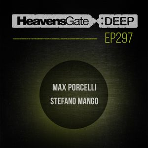 HeavensGate Deep EP297 Apr 2018 Max Porcelli House and Tech House Mix