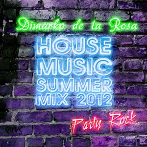Dimarko de la Rosa - Party Rock (Summer Mix 2012)