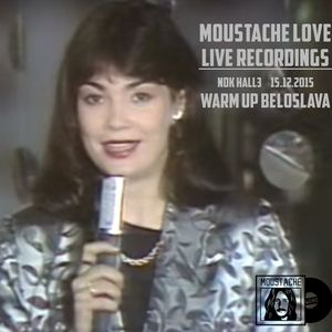 Moustache Love - Live Recordings (NDK, Hall 3, Sofia, Warm Up Beloslava, 15 12 2015)