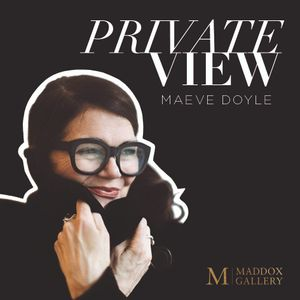 A Private View with Maeve Doyle (28/09/2021)