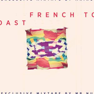 French Toast Exclusive Mixtape by Mr.Nu