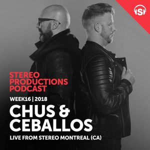 Chus & Ceballos - Stereo Productions Podcast 245 (Live from Stereo, Montreal) - 20-Apr-2018