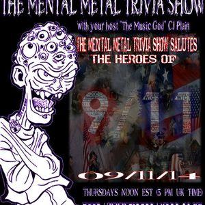 The Mental Metal Trivia Show 09/11/14: The 9/11 Tribute Show