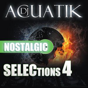 Acuatik-Nostalgic Selections Episode 4