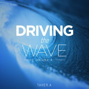 Driving The Wave Vol.4 Mixed By Taher.A