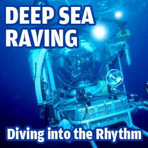 Deep Sea Raving