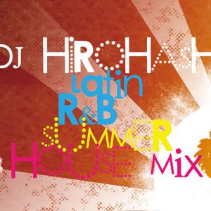 2012 Latin+R&B+Summer House Mix