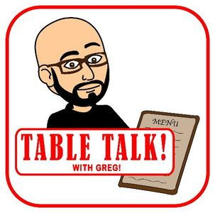Table Talk with Greg Ep 2