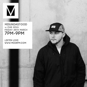 25/03/2016 - Misundastood w/ CUB KXVU - Mode FM (Podcast)