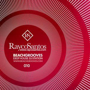 Rayco Santos @ BeachGrooves Radio 010