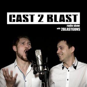 2blastguns - Cast 2 Blast Radio Show 046/Subscribe on iTunes