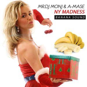 MR.DJ MONJ & A-MASE - NY MADNESS [Banana Mix]