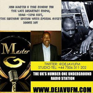 MASTER G, THE LATE BREAKFAST SHOW SUNDAY 10am- 1pm SPECIAL GUEST BOOGIE BOY 12.3.17