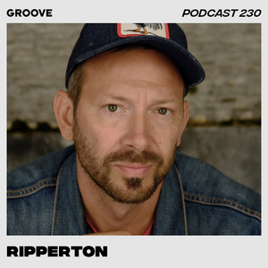 Groove Podcast 230 - Ripperton