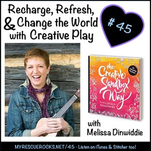 Recharge, Refresh, and Change the World with Creative Play with Melissa Dinwiddie