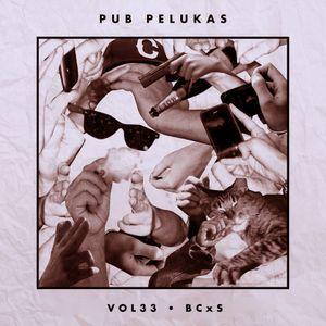 Pub Pelukas vol.33 - BCxS