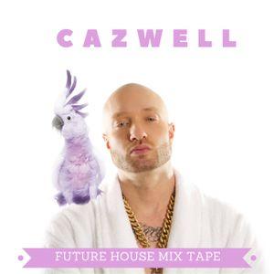 CAZWELL's Future House Mixtape
