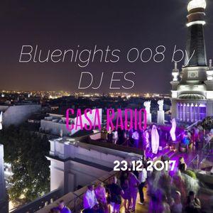 radio Wax presenta: BLUENIGHTS 008 by DJ ES en Casa Radio, Radio Hotel Me Madrid 23.12.2017