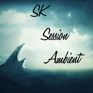 Session Ambient SK Vol 1