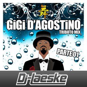 Gigi D'Agostino Tributo Mix Parte 01 by Dj-Laeske