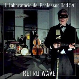 Il laboratorio del Professor Odd 54 - Retro Wave