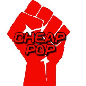 Cheap Pop Podcast Episode 73