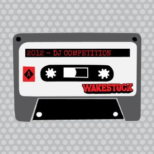 Wakestock DJ Competition Mix (Kileco Mix)