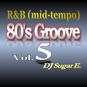 80's Groove Vol.5 (mid-tempo R&B) - DJ Sugar E.